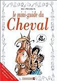 echange, troc Benoît Du Peloux - Le mini-guide du cheval en BD