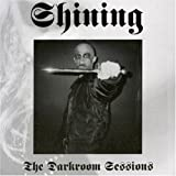 Darkroom Sessions By Shining (2005-09-19)