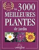echange, troc Philippe Bonduel, Catherine Maillet - 3000 Meilleures Plantes de Jardin