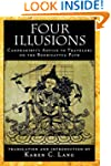 Four Illusions: Candrakirti's Advice...