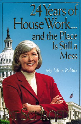 Image for 24 Years of Housework...and the Place Is Still a Mess : My Life in Politics