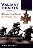 Valiant Hearts: Atlantic Canada and the Victoria Cross