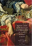 Royal and Republican Sovereignty in Early Modern Europe: Essays in Memory of Ragnhild Hatton