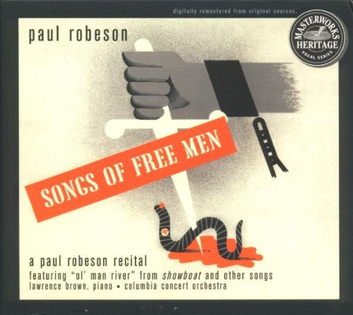 Songs of Free Men/ A Paul Robeson Recital