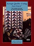 img - for Scrap Quilts Using Fast Patch (Contemporary Quilting) book / textbook / text book