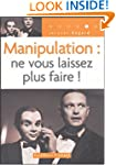 MANIPULATION : NE VOUS LAISSEZ PLUS F...