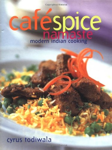 Cafe Spice Namaste: Modern Indian Cooking