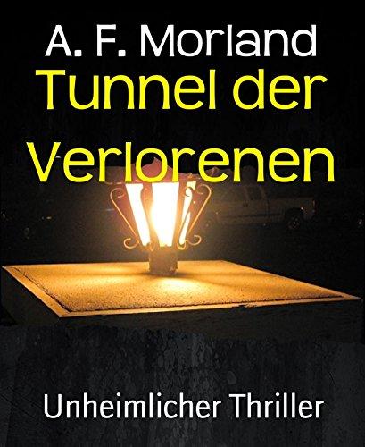 Tunnel der Verlorenen: Unheimlicher Thriller