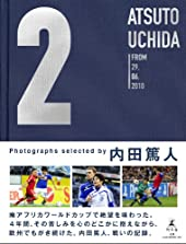 2 ATSUTO UCHIDA FROM 29.06.2010 Photographs selected by 内田篤人