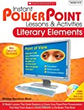 img - for Instant PowerPoint Lessons & Activities: Literary Elements: 16 Model Lessons That Guide Students to Create Easy PowerPoint Presentations That Help Them Analyze Literary Elements in the Books They Read book / textbook / text book