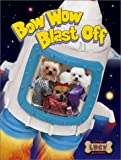 Bow Wow Blast Off (Little Lucy and Friends)