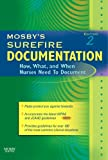 Mosby's Surefire Documentation: How, What, and When Nurses Need To Document, 2e