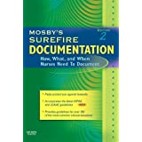 Mosby's Surefire Documentation: How, What, and When Nurses Need To Document, 2e ~ Mosby