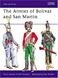 img - for The Armies of Bolivar and San Martin (Men-at-Arms) book / textbook / text book