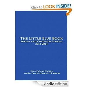 Little Blue Book Advent and Christmas Seasons 2013-2014 - Kindle