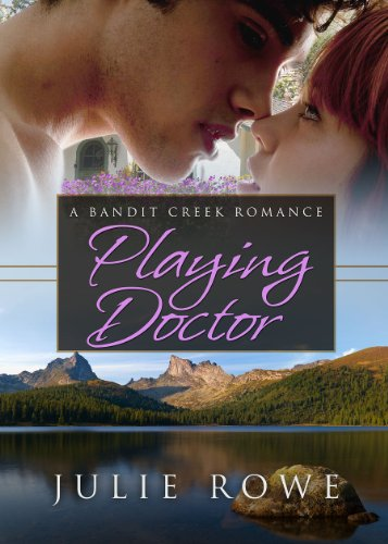 Romantic Suspense! A Doctor Whos Guilty of Murder And a Solider Who Knows Her Horrible Secret &#8230; Julie Rowe&#8217;s Playing Doctor (Bandit Creek Books) &#8211; Now $2.99 on Kindle