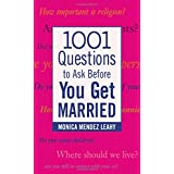 1001 Questions to Ask Before You Get Married ~ Monica Mendez Leahy