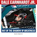 Dale Earnhardt Jr.: Out of the Shadow of Greatness (       UNABRIDGED) by Michael Hembree Narrated by Robert Sams