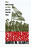Stumbling Colossus: Red Army on the Eve of World War (Modern War Studies)