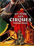 echange, troc Dominique Mauclair - UN JOUR AUX CIRQUES    (Ancienne Edition)