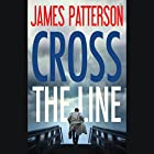 Cross the Line: Alex Cross, Book 24 Audiobook by James Patterson Narrated by Ryan Vincent Anderson, Pete Bradbury