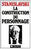 echange, troc Constantin Stanislavski - La construction du personnage