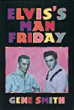 Elvis' Man Friday (0964256606) by Smith, Gene
