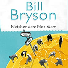 Neither Here nor There | Livre audio Auteur(s) : Bill Bryson Narrateur(s) : William Roberts