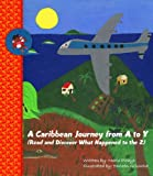 A Caribbean Journey from A to Y (Read and Discover What Happened to the Z)