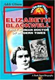 img - for Elizabeth Blackwell: First Woman Doctor of Modern Times book / textbook / text book