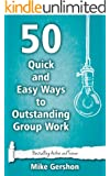 50 Quick and Easy Ways to Outstanding Group Work (Quick 50 Teaching Series Book 10) (English Edition)