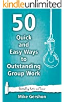 50 Quick and Easy Ways to Outstanding Group Work (Quick 50 Teaching Series Book 10)
