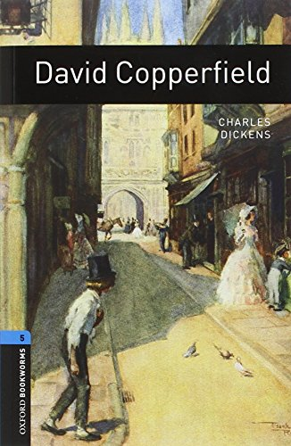 Oxford Bookworms Library: Oxford BookwormsL 5 David Copperfield cd Pack ED 08: 1800 Headwords