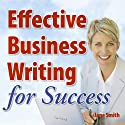 Effective Business Writing for Success: How to convey written messages clearly and make a positive impact on your readers Audiobook by Jane Smith Narrated by Jane Smith