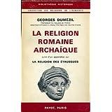 Georges Dumézil - La Religion romaine archaïque
