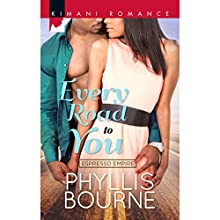 Every Road to You (       UNABRIDGED) by Phyllis Bourne Narrated by Corey Allen