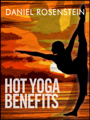 Hot Yoga Benefits - Get Started With Hot Yoga