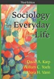 img - for Sociology in Everyday Life, Third Edition 3rd (third) by Karp, David A., Yoels, William C., Vann, Barbara H. (2003) Paperback book / textbook / text book