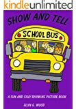 RHYME TIME AT SCHOOL (A Fun and Silly Rhyming Children's Picture Book) Show and tell