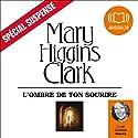 L'ombre de ton sourire | Livre audio Auteur(s) : Mary Higgins Clark Narrateur(s) : Caroline Beaune