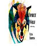 Spirit Wolf: A Short Story