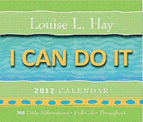 I Can Do It 2012 Calendar: 365 Daily Affirmations
