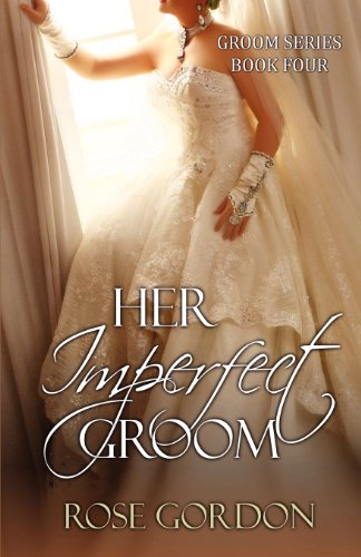 Her Imperfect Groom: Groom Series, BOOK 4 (Volume 4)