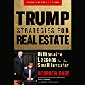 Trump Strategies for Real Estate (       UNABRIDGED) by George Ross Narrated by Alan Nebelthau