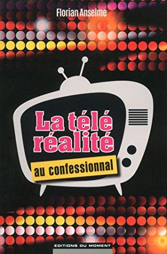 La télé-réalité au confessional