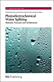img - for Photoelectrochemical Water Splitting: Materials, Processes and Architectures (Energy and Environment Series) book / textbook / text book