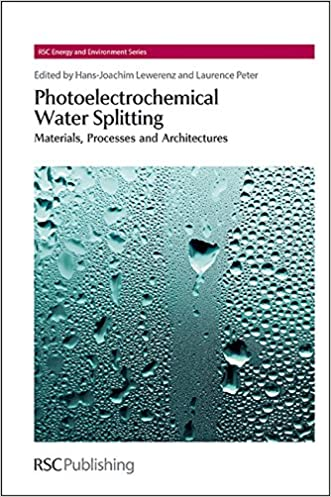 Photoelectrochemical Water Splitting: Materials, Processes and Architectures (RSC Energy and Environment Series)