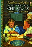 img - for A Hornbook Christmas (Our Canadian Girl, Elizabeth: Book Three) book / textbook / text book