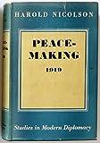 Peacemaking 1919 (0844661244) by Nicolson, Harold George