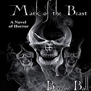 Mark of the Beast: A Novel of Horror | [Brian Ball]